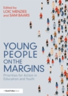 Young People on the Margins : Priorities for Action in Education and Youth - eBook