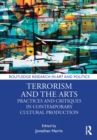 Terrorism and the Arts : Practices and Critiques in Contemporary Cultural Production - eBook