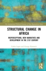 Structural Change in Africa : Misperceptions, New Narratives and Development in the 21st Century - eBook