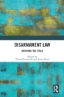 Disarmament Law : Reviving the Field - eBook