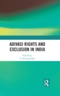 Adivasi Rights and Exclusion in India - eBook