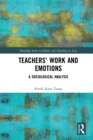 Teachers' Work and Emotions : A Sociological Analysis - eBook