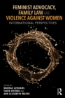 Feminist Advocacy, Family Law and Violence against Women : International Perspectives - eBook