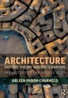 Architecture History, Theory and Preservation : Prehistory to the Middle Ages - eBook