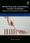 Preventing and Countering Violent Extremism : Designing and Evaluating Evidence-Based Programs - eBook