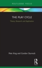The Play Cycle : Theory, Research and Application - eBook