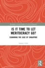Is It Time to Let Meritocracy Go? : Examining the Case of Singapore - eBook