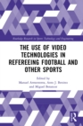 The Use of Video Technologies in Refereeing Football and Other Sports - eBook