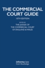 The Commercial Court Guide : (incorporating The Admiralty Court Guide) with The Financial List Guide and The Circuit Commercial (Mercantile) Court Guide - eBook