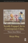 Socially Engaged Art in Contemporary China : Voices from Below - eBook