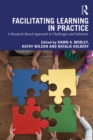 Facilitating Learning in Practice : a research based approach to challenges and solutions - eBook