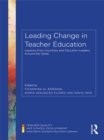 Leading Change in Teacher Education : Lessons from Countries and Education Leaders around the Globe - eBook