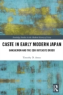 Caste in Early Modern Japan : Danzaemon and the Edo Outcaste Order - eBook