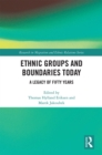 Ethnic Groups and Boundaries Today : A Legacy of Fifty Years - eBook