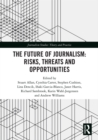 The Future of Journalism: Risks, Threats and Opportunities - eBook
