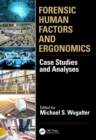 Forensic Human Factors and Ergonomics : Case Studies and Analyses - eBook