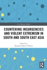 Countering Insurgencies and Violent Extremism in South and South East Asia - eBook
