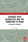 Students with Disabilities and the Transition to Work : A Capabilities Approach - eBook