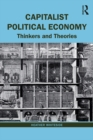 Capitalist Political Economy : Thinkers and Theories - eBook