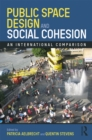 Public Space Design and Social Cohesion : An International Comparison - eBook