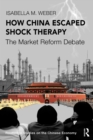How China Escaped Shock Therapy : The Market Reform Debate - eBook