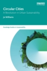 Circular Cities : A Revolution in Urban Sustainability - eBook