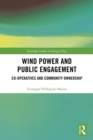 Wind Power and Public Engagement : Co-operatives and Community Ownership - eBook