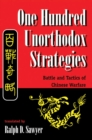 One Hundred Unorthodox Strategies : Battle And Tactics Of Chinese Warfare - eBook