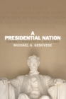 A Presidential Nation : Causes, Consequences, and Cures - eBook