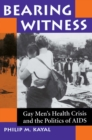 Bearing Witness : Gay Men's Health Crisis And The Politics Of Aids - eBook