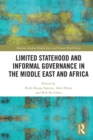 Limited Statehood and Informal Governance in the Middle East and Africa - eBook