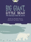 Bug Club Independent Fiction Year 3 Brown B Big Giant, Little Bear - Book