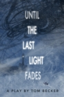 Until the Last Light Fades (School Edition) - Book