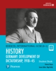 Pearson Edexcel International GCSE (9-1) History: Development of Dictatorship: Germany, 1918-45 Student Book - Book