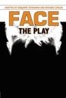 Face: The Play