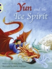 Bug Club Guided Fiction Year Two Turquoise B Yun and the Ice Spirit - Book