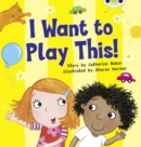 Bug Club Guided Fiction Reception Lilac I Want to Play This! - Book