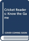 Cricket Readers: Know the Game - Book