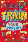 How To Train Your Parents - Book