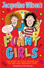 Jacqueline Wilson's Funny Girls : Previously published as The Jacqueline Wilson Collection - Book