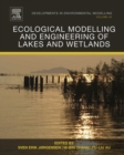 Ecological Modelling and Engineering of Lakes and Wetlands : Volume 26 - Book
