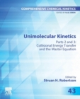 Unimolecular Kinetics : Part 2: Collisional Energy Transfer and The Master Equation Volume 43 - Book