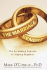 The Marriage Benefit : The Surprising Rewards of Staying Together in Midlife - Book