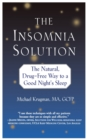 The Insomnia Solution : The Natural, Drug-Free Way to a Good Night's Sleep - Book