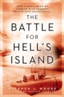 The Battle For Hell's Island : How a Small Band of Carrier Dive-Bombers Helped Save Guadalcanal - Book
