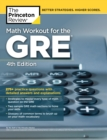 Math Workout for the GRE, 4th Edition : 275+ Practice Questions with Detailed Answers and Explanations - Book