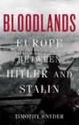 Bloodlands : Europe Between Hitler and Stalin - Book