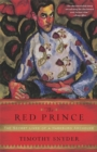The Red Prince : The Secret Lives of a Habsburg Archduke - Book