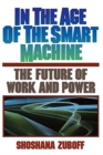 In The Age Of The Smart Machine : The Future Of Work And Power - Book