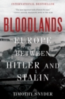Bloodlands : Europe Between Hitler and Stalin - eBook